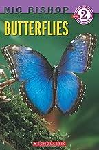Butterflies (Scholastic Reader, Level 2: Nic Bishop #1)