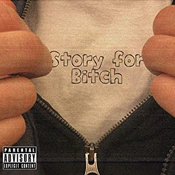 Story for bitch