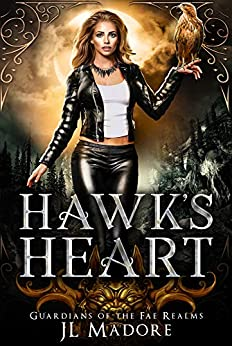 Hawk's Heart: A Shifter Reverse Harem Romance (Guardians of the Fae Realms Book 4) by [JL Madore]