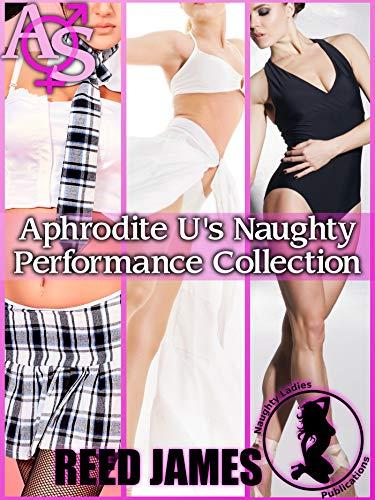 Aphrodite U's Naughty Performance Collection (English Edition)