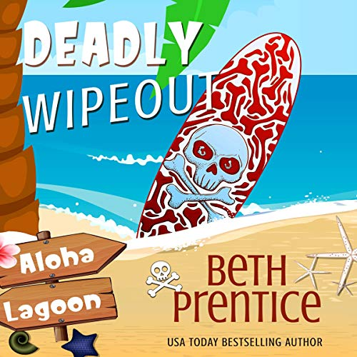 Deadly Wipeout: Aloha Lagoon Mysteries, Book 3