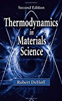 Thermodynamics in Materials Science, Second Edition by Robert DeHoff(2006-03-13)
