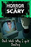 Dark Web Why I quit Dealing : Perfect for Horror Kids and Adults fans, Chilling Story, Scary Book, Top Graphic Novels, 8.5 x 11 Colored Picture Book (English Edition)