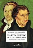 Martin Lutero e Caterina von Bora. Il riformatore e la sua sposa (Italian Edition)
