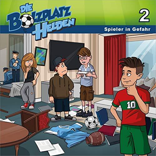 Die Bolzplatzhelden: Spieler in Gefahr (2) (Die Bolzplatzhelden, 2, Band 2)