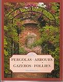 Pergolas, Arbours, Gazebos and Follies