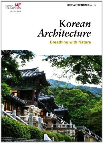 Korean Architecture: Breathing with Nature (Korea Essentials)