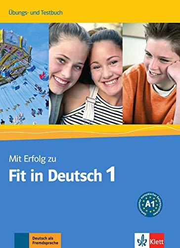 Mit erfolg zum fit in deutsch 1, libro de ejercicios + tests: Ubungs- und Testbuch 1: Vol. 1