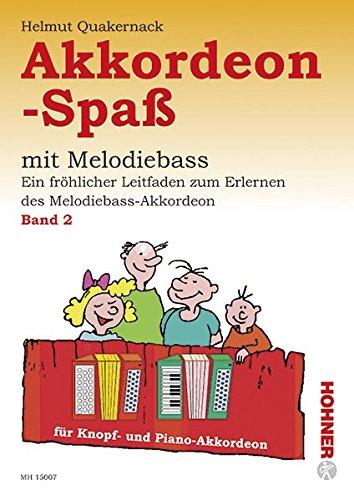 Akkordeon-Spaß: Ein fröhlicher Leitfaden zum Erlernen des Melodiebass-Akkordeon. Band 2. Knopf- und Piano-Melodiebass-Akkordeon.