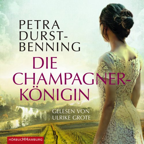 Die Champagnerkönigin audiobook cover art