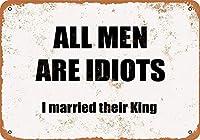 すべての男性は馬鹿です-私は彼らのキングメタルレトロな壁の装飾のブリキ看板バー、カフェ、家の装飾と結婚しました