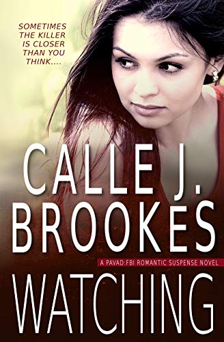 Watching (PAVAD: FBI Romantic Suspense Book 1)