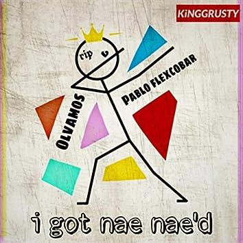 I Got Nae Nae'd (feat. Olvamos & Pablo Flexcobar)