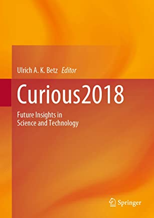 Curious2018: Future Insights in Science and Technology