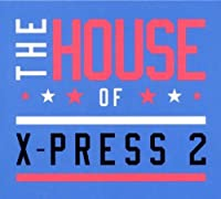 House of X-Press 2 by X-Press 2