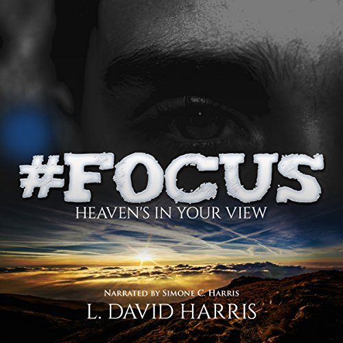 #Focus: Heaven's in Your View audiobook cover art