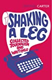 Shaking A Leg: Collected Journalism and Writings (Vintage Classics)