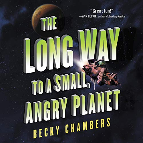 The Long Way to a Small, Angry Planet: Wayfarers, Book 1