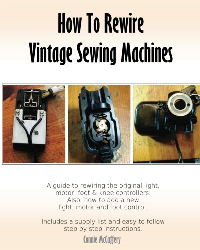How To Rewire Vintage Sewing Machines