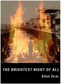 The Brightest Night of All: The Fire in Lagunillas de Agua