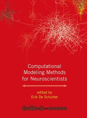 Computational Modeling Methods for Neuroscientists (Computational Neuroscience Series)