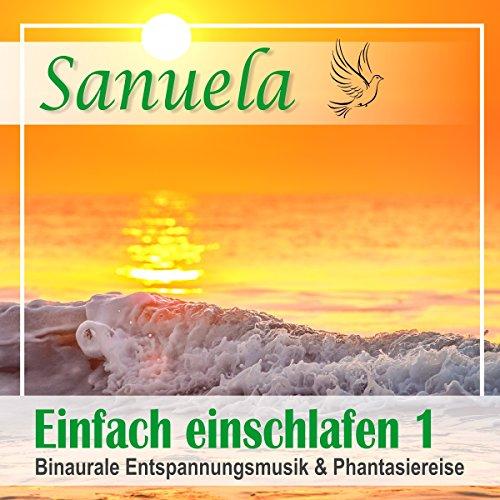 Binaurale Entspannungsmusik und Phantasiereise (Sanuela - Einfach einschlafen 1) audiobook cover art