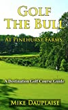 Golf The Bull at Pinehurst Farms (Golf in Eastern Wisconsin: A Destination Golf Course Guide)