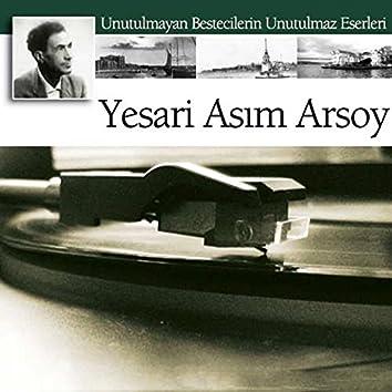 Yesari Asım Arsoy Eserleri (Unutulmaz Bestecilerin Unutulmaz Eserleri)