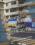 Proyecto de renovación de la ciudad de Colón (2014-2019): Lo bueno, lo malo y lo feo