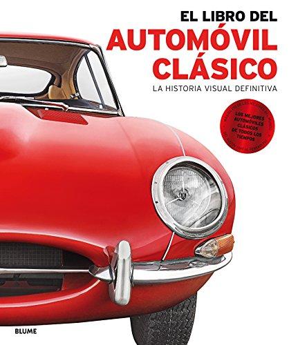 El libro del automóvil clásico: La historia visual definitiva