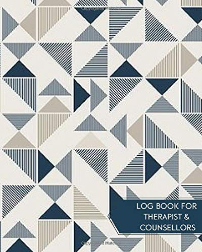 Log Book for Therapist & Counsellors: Record Clients Appointments, Treatment Plans, Therapy Interventions, Note Taking Log Logbook Diary, Gifts for ... Seminars, Planner, 110 (Therapy Logs, Band 5)