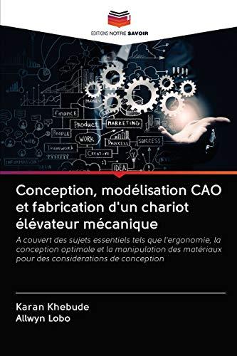Conception, modélisation CAO et fabrication d'un chariot élévateur mécanique