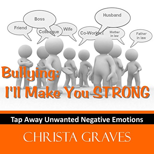 Bullying: I'll make you STRONG audiobook cover art