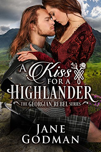 Book: A Kiss for a Highlander (The Georgian Rebel Series) by Jane Godman
