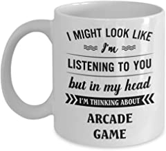 Arcade Game Mug - I Might Look Like I'm Listening To You But In My Head I'm Thinking About - Funny Novelty Ceramic Coffee & Tea Cup Cool Gifts For Men