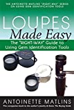 Loupes Made Easy: The 'RIGHT-WAY' Guide to Using Gem Identification Tools (The 'RIGHT-WAY' Series to...