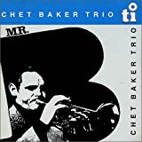 Mr B by CHET BAKER (2015-03-18)