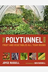 The Polytunnel Book: Fruit and Vegetables All Year Round Kindle Edition