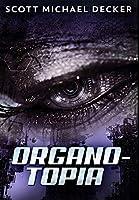 Organo-Topia: Premium Hardcover Edition