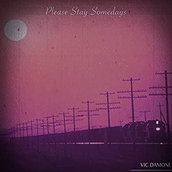 Please Stay Somedays (Remastered)