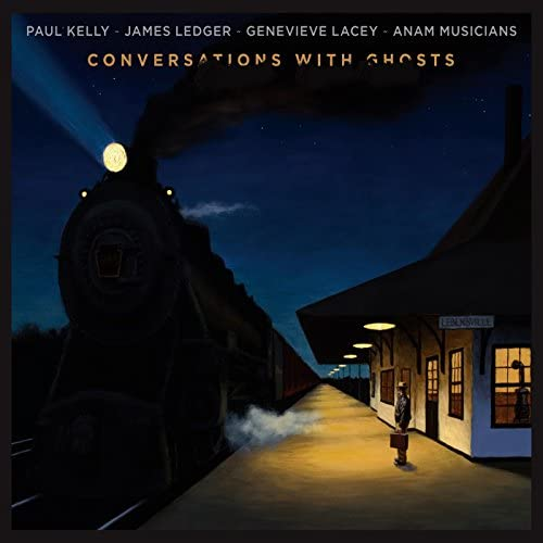 Paul Kelly, James Ledger, Genevieve Lacey & Anam Musicians