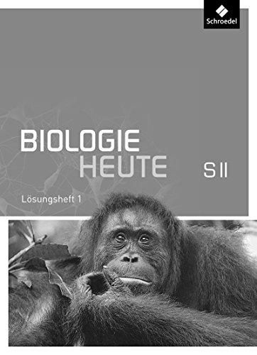 Biologie heute SII - Allgemeine Ausgabe 2011: Lösungen zu Arbeitsheft 1: Sekundarstufe 2 - Ausgabe 2011