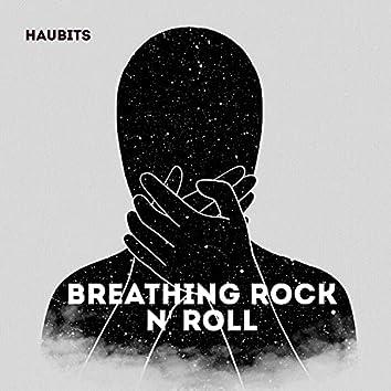 Breathing Rock N' Roll