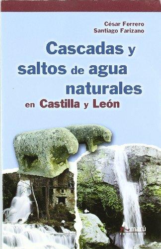 CASCADAS Y SALTOS DE AGUA NATURALES EN CASTILLA Y LEON