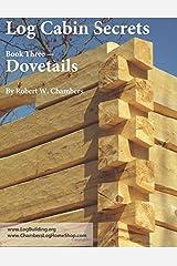 Log Cabin Secrets: Book 3: Dovetails ペーパーバック