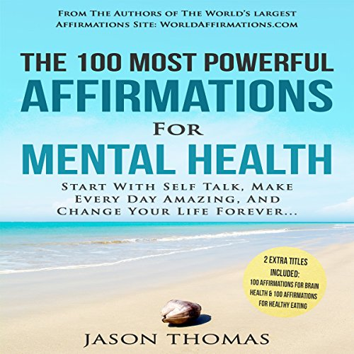 The 100 Most Powerful Affirmations for Mental Health audiobook cover art