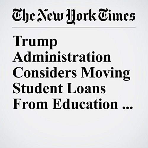 Trump Administration Considers Moving Student Loans From Education Department to Treasury copertina