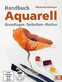 Handbuch Aquarell - Grundlagen Techniken Motive