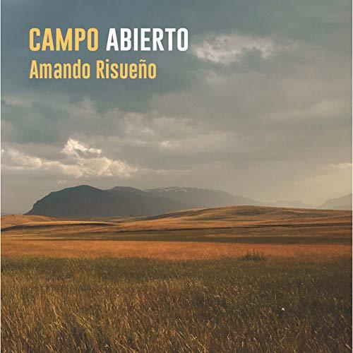 Amando Risueno - Campo Abierto