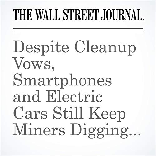 Despite Cleanup Vows, Smartphones and Electric Cars Still Keep Miners Digging by Hand in Congo copertina
